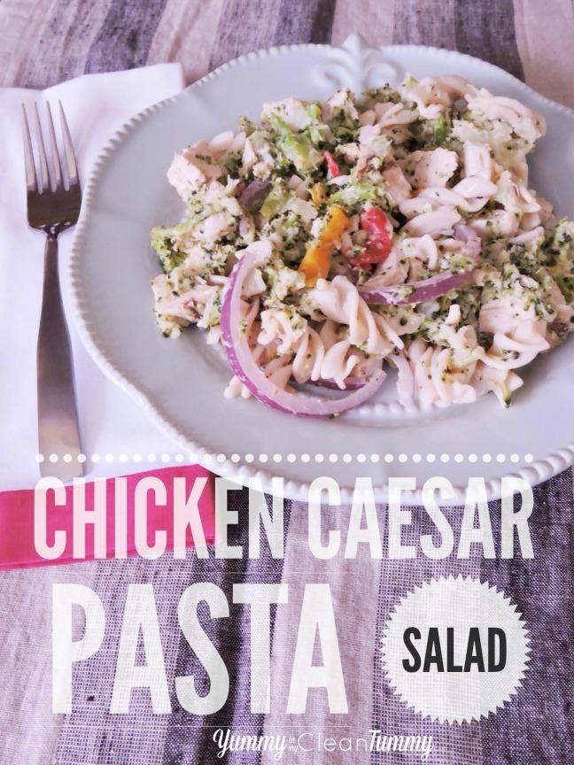 Easy Chicken Caesar Pasta Salad   yummyinmycleantummy.com